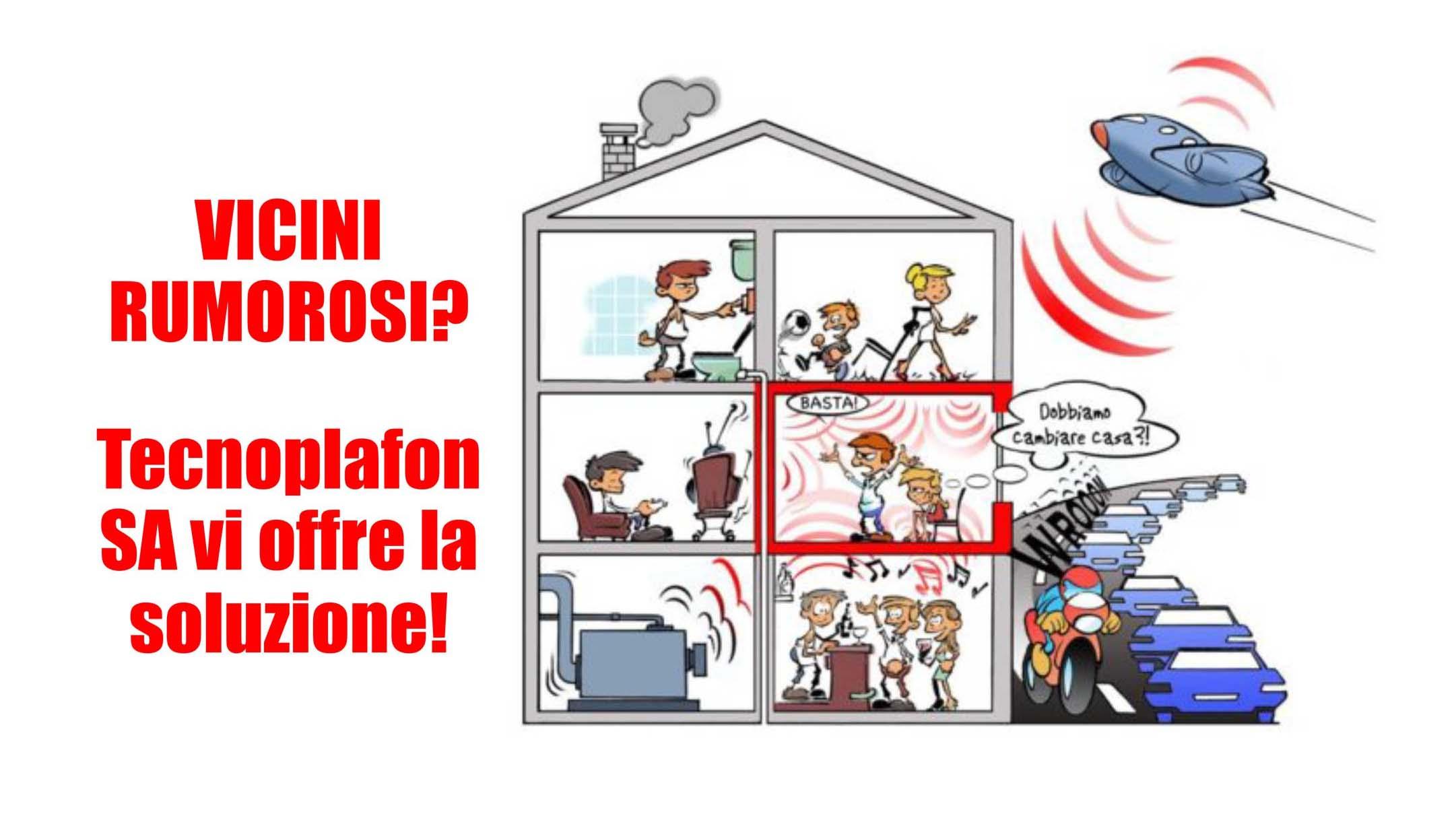 Come Insonorizzare Una Casa vicini rumorosi? noi vi offriamo la soluzione!   tecnoplafon.ch